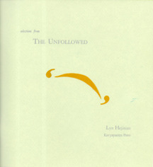 selections from The Unfollowed by Lyn Hejinian