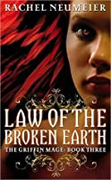 Law of the Broken Earth (Griffin Mage Trilogy #3)