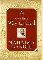 Gandhi's Way to God