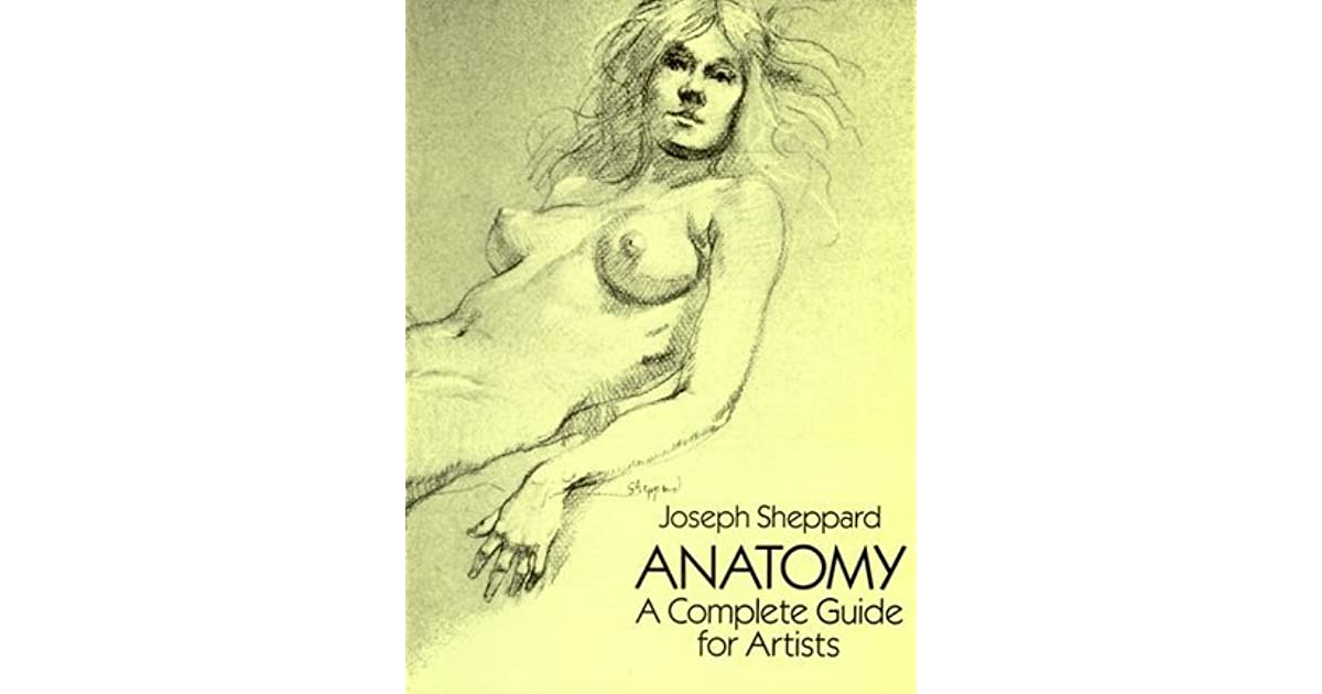 Anatomy A Complete Guide For Artists By Joseph Sheppard