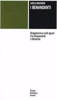 I benandanti. Stregoneria e culti agrari tra Cinquecento e Se... by Carlo Ginzburg