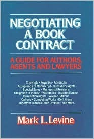 Negotiating a Book Contract: A Guide for Authors, Agents, and Lawyers