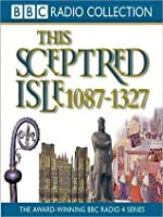 1087 - 1327, The Making of the Nation (This Sceptred Isle, Volume 2)