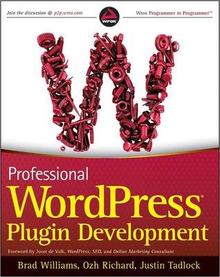 Professional Wordpress Plugin Development by Brad Williams