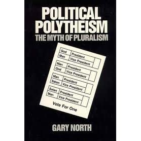 Political Polytheism: The Myth of Pluralism