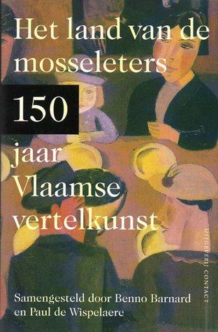 Het land van de mosseleters: 150 jaar Vlaamse vertelkunst