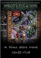 Farley's Five & Dime: A Dime Store Novel