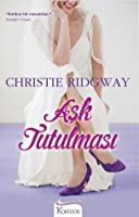 Aşk Tutulması (Three Kisses, #1)