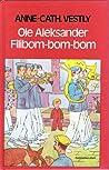 Ole Aleksander Filibom-bom-bom (Ole Aleksander, #1)