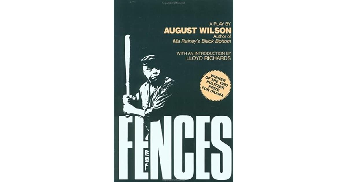 an overview of august wilsons tragic play fences Fences is a 1985 play by american playwright august wilson set in the 1950s, it is the sixth in wilson's ten-part pittsburgh cycle like all of the pittsburgh plays, fences explores the evolving african-american experience and.