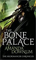 The Bone Palace (The Necromancer Chronicles #2)