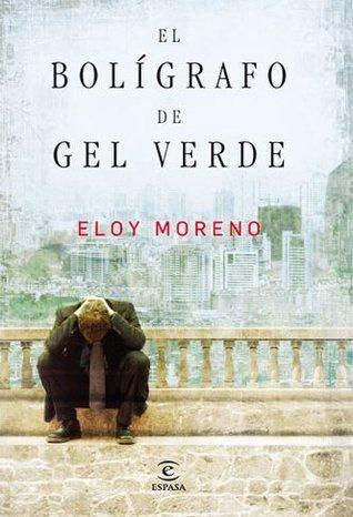 El bolígrafo de gel verde by Eloy Moreno