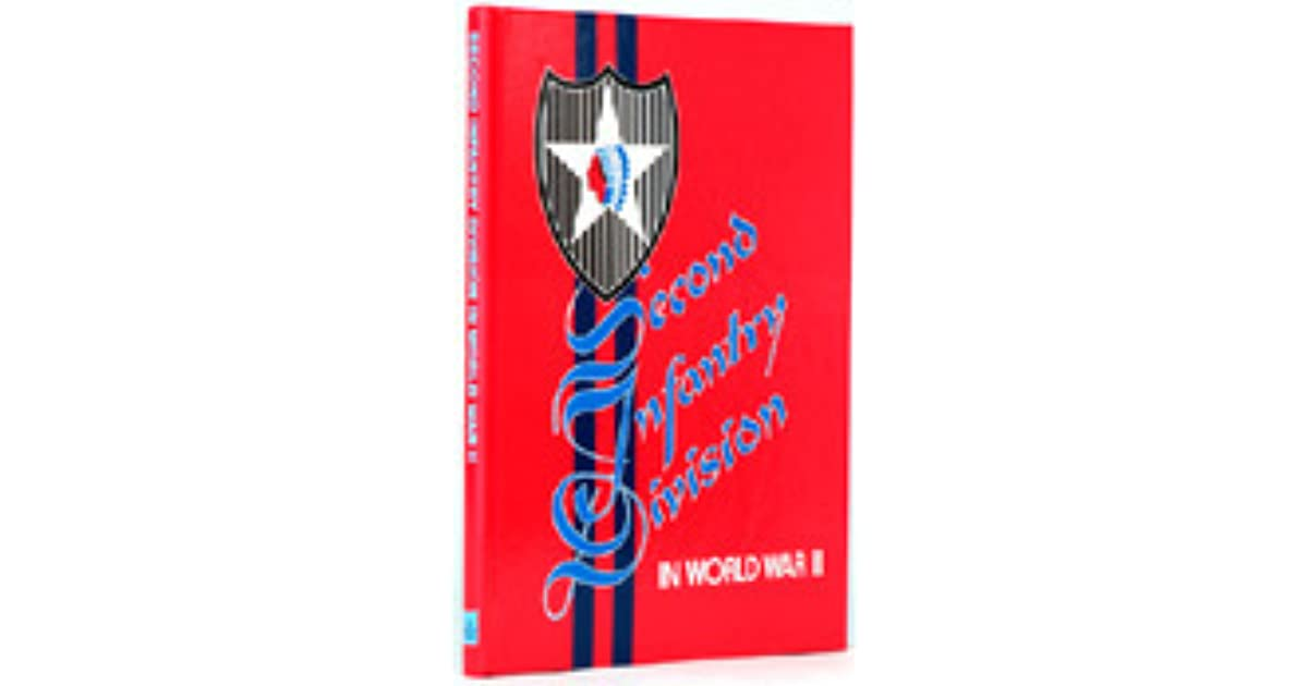 Combat History of the Second Infantry Division in World War
