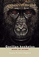Gorillan kosketus: matkani läpi autismin
