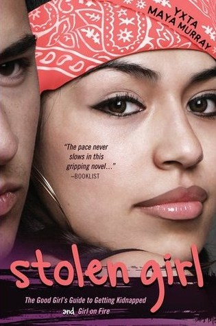 Stolen Girl: A Good Girl's Guide to Getting Kidnapped and Girl On Fire