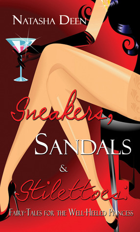Sneakers, Sandals & Stilettoes by Natasha Deen