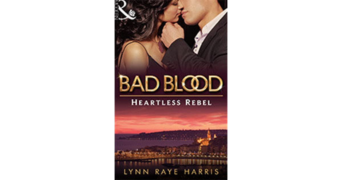 The Heartless Rebel (Bad Blood, Book 5)