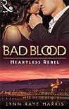 Heartless Rebel (Bad Blood, #5)