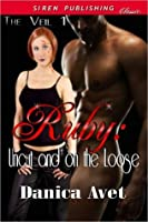 Ruby: Uncut and on the Loose [The Veil 1]