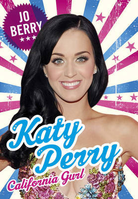 Katy Perry the Biography