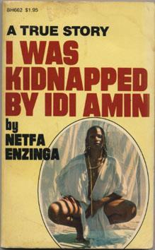 I Was Kidnapped by IDI Amin