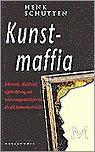 Kunstmaffia by Henk Schutten