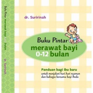 Buku Pintar Merawat Bayi 0 12 Bulan By Dr Suririnah