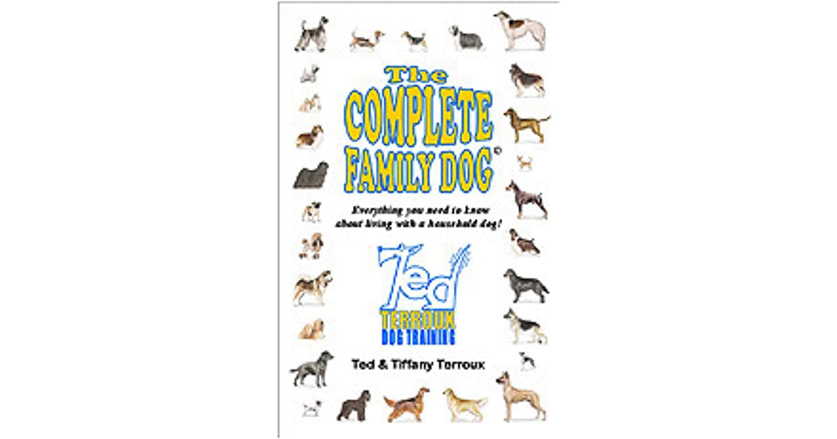 The Complete Family Dog By Ted Terroux