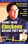 Count Your Chickens Before They Hatch: Theory In Management