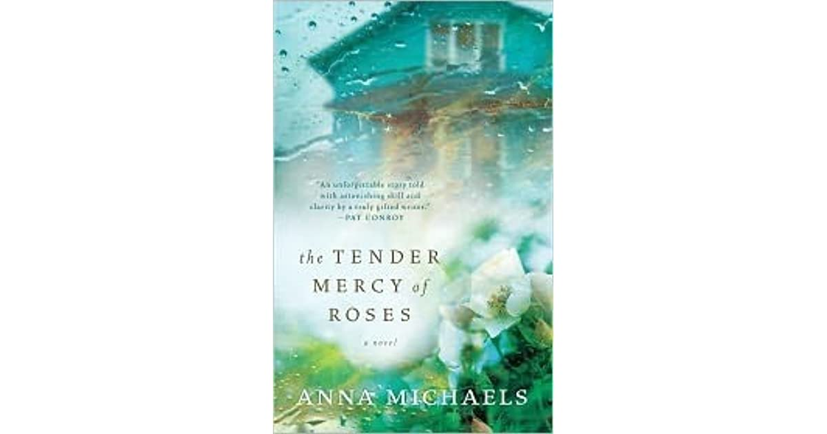 The Tender Mercy Of Roses By Anna Michaels