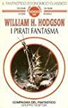 I pirati fantasma by William Hope Hodgson