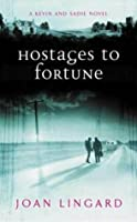 Hostages to Fortune (Kevin and Sadie, #5)