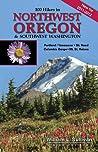 100 Hikes in Northwest Oregon & Southwest Washington