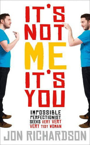 It's Not Me, It's You by Jon Richardson