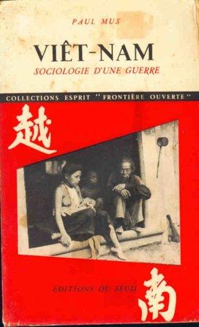 Viêt-Nam: Sociologie D'Une Guerre by Paul Mus