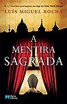 A Mentira Sagrada by Luis Miguel Rocha