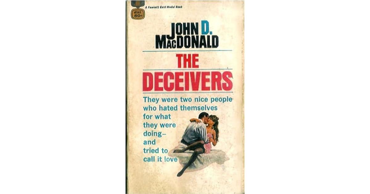 John D Macdonald Quotes: The Deceivers By John D. MacDonald