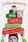 Home for the Holidays by Heather Vogel Frederick