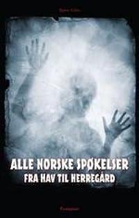 Alle norske spøkelser (fra hav til herregård)