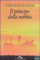 Il principe della nebbia (La Trilogia della Nebbia, #1)