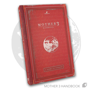 MOTHER 3 Handbook: A Guide to Nowhere