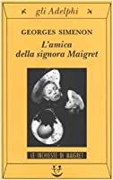 L'amica della signora Maigret
