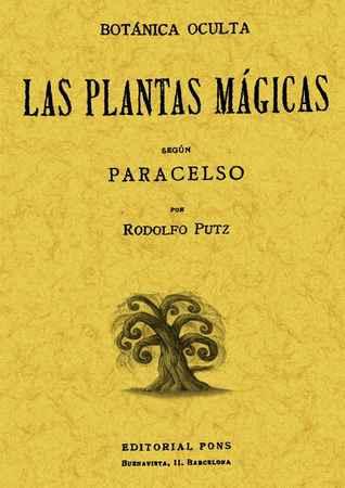 Botanica oculta. las plantas magicas segun paracelso