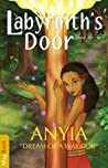 Labyrinth's Door - Anyia, Dream of a Warrior by Jacquitta A. McManus