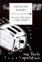 La vita, l'universo e tutto quanto (Guida galattica per gli autostoppisti, #3)