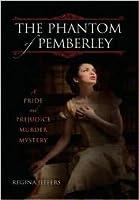 The Phantom of Pemberley: A Pride and Prejudice Murder Mystery
