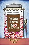 Mom Says No Girlfriend