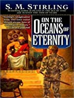 On the Oceans of Eternity (Island in the Sea of Time Series #3)