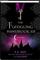 The Fledgling Handbook 101 (House of Night)