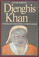 Djenghis Khan: 's werelds grootste veroveraar